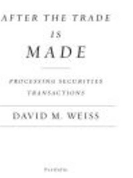 After the Trade Is Made, Revised Ed. By: David M. Weiss