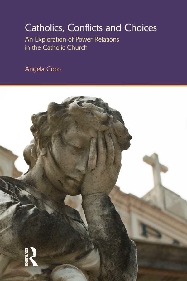Catholics,  Conflicts and Choices An Exploration of Power Relations in the Catholic Church