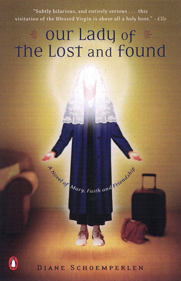 Our Lady of the Lost and Found By: Diane Schoemperlen