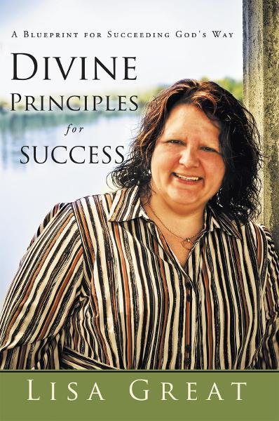 Divine Principles for Success By: Lisa Great