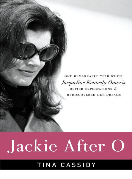 Jackie After O By: Tina Cassidy