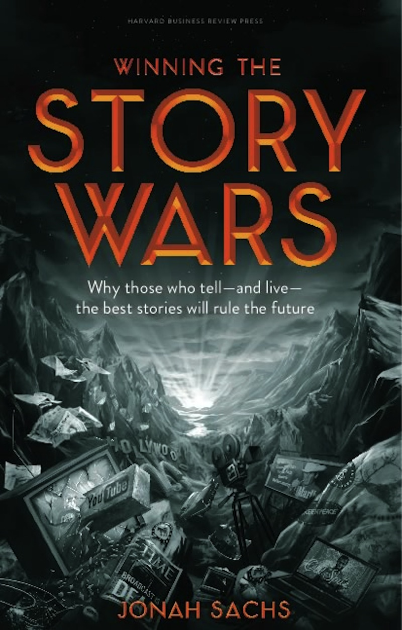 Winning the Story Wars By: Jonah Sachs