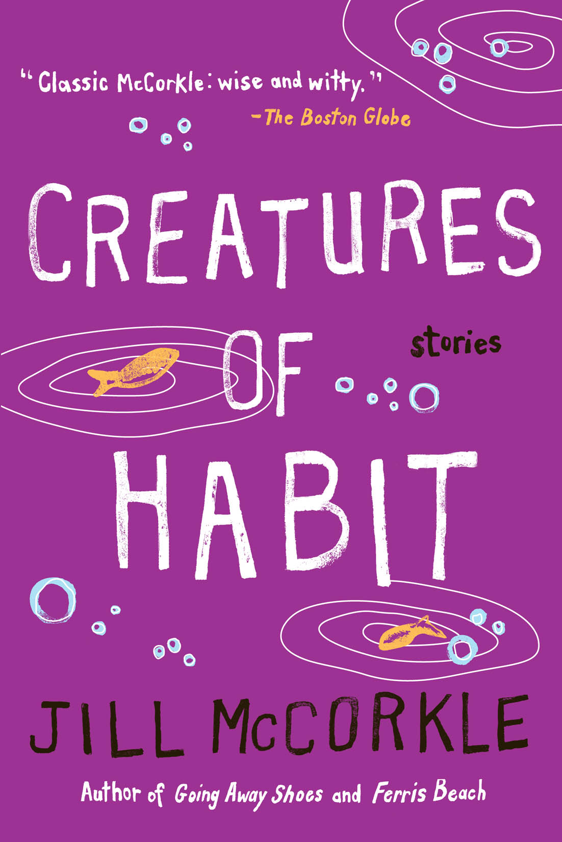 Creatures of Habit By: Jill McCorkle