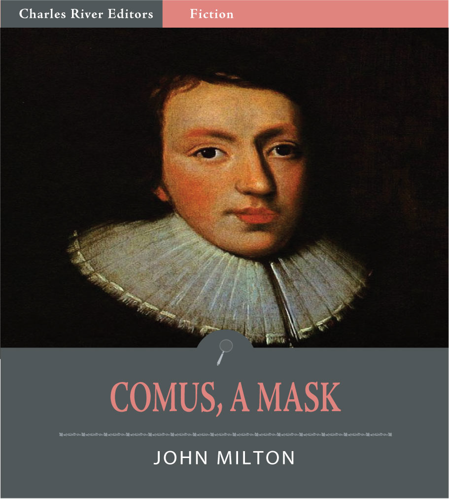 Comus, A Mask (Illustrated Edition) By: John Milton