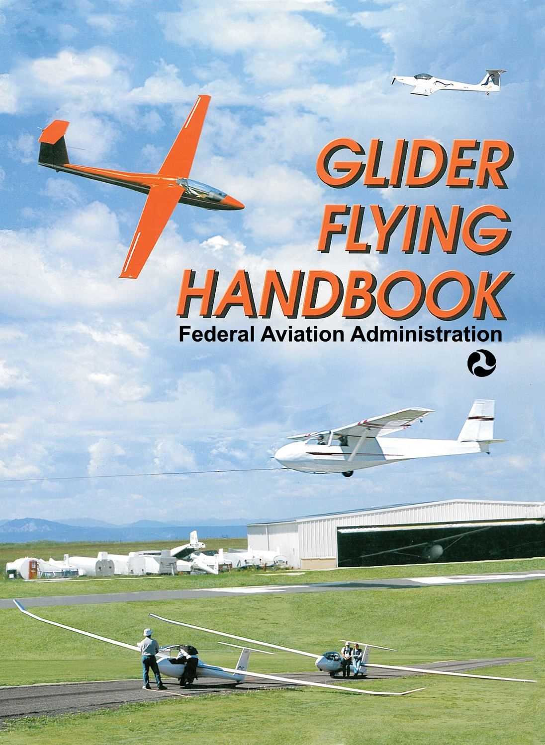 Glider Flying Handbook By: Federal Aviation Administration