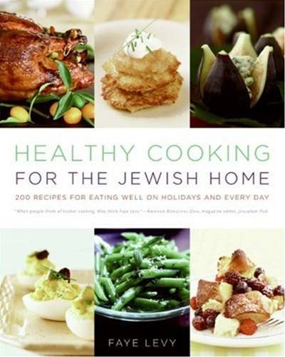 Healthy Cooking for the Jewish Home By: Faye Levy