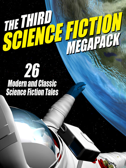 The Third Science Fiction Megapack: 26 Modern and Classic Science Fiction Tales By: Fritz Leiber,Philip K. Dick