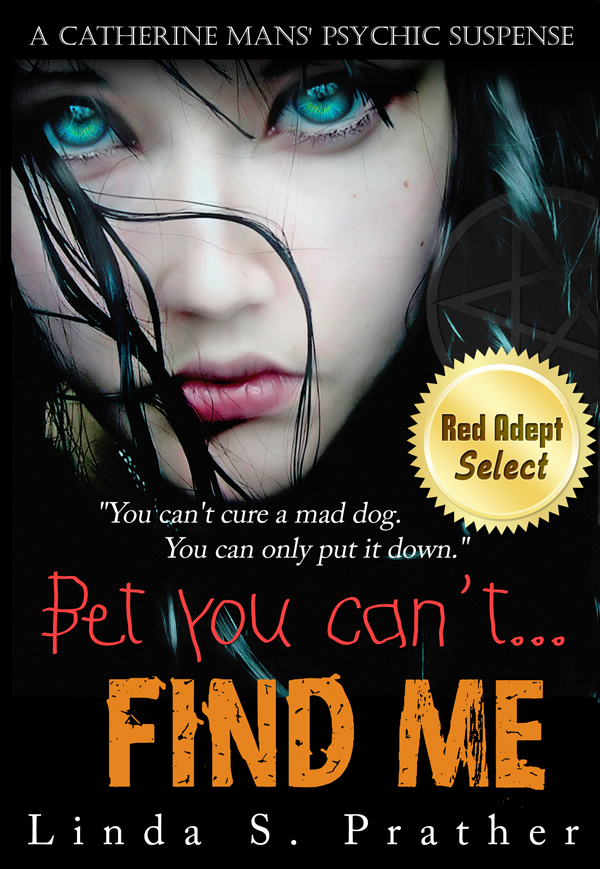 Bet you can't...Find Me By: Linda S. Prather