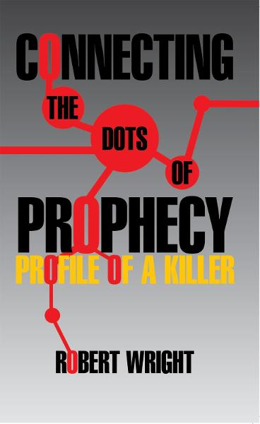 Connecting the Dots of Prophecy: Profile of a Killer