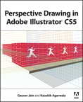 Perspective Drawing in Adobe Illustrator CS5 By: Gaurav Jain,Kaushik Agarwala