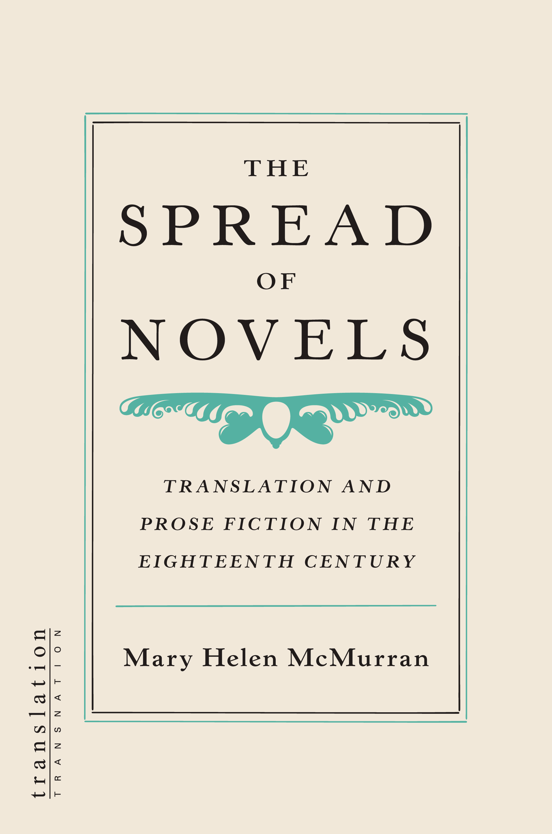The Spread of Novels By: McMurran, Mary Helen