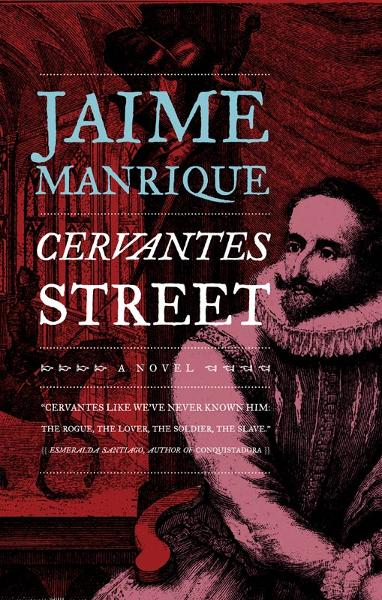 Cervantes Street By: Jaime Manrique