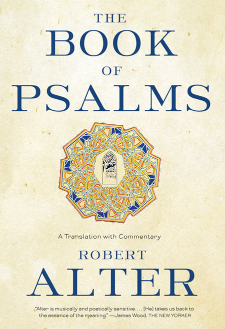 The Book of Psalms: A Translation with Commentary By: Robert Alter