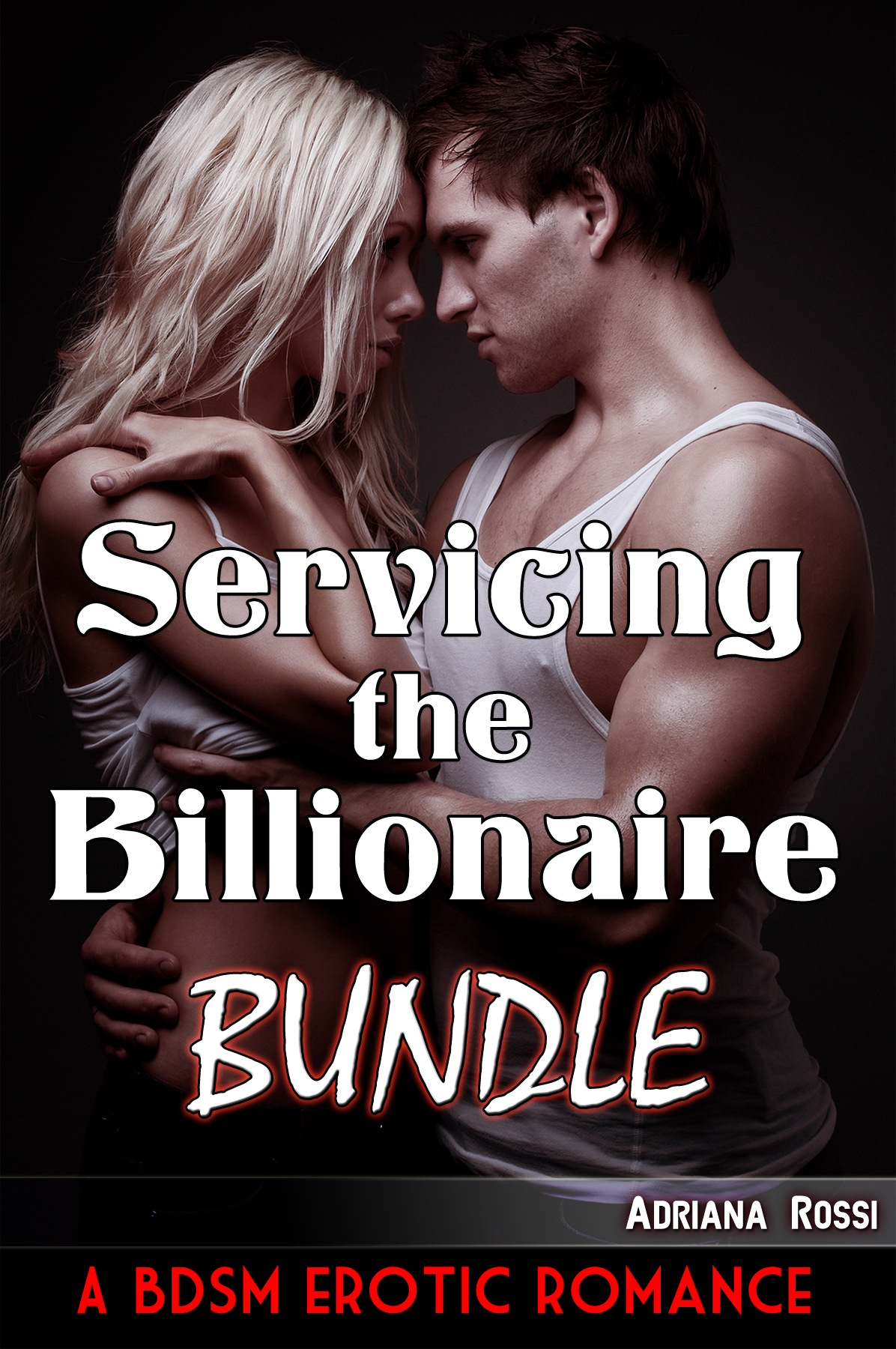 Servicing the Billionaire Bundle: The Complete Series + 1 FREE BOOK (A BDSM Erotic Romance)