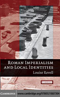 Roman Imperialism and Local Identities By: Revell,Louise