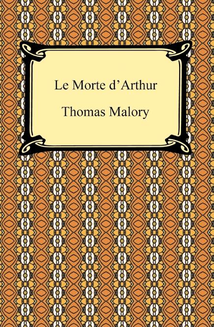 Le Morte d'Arthur By: Thomas Malory