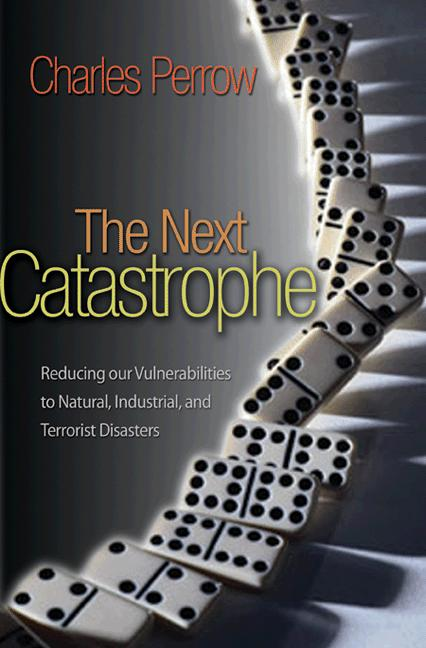 The Next Catastrophe By: Charles Perrow