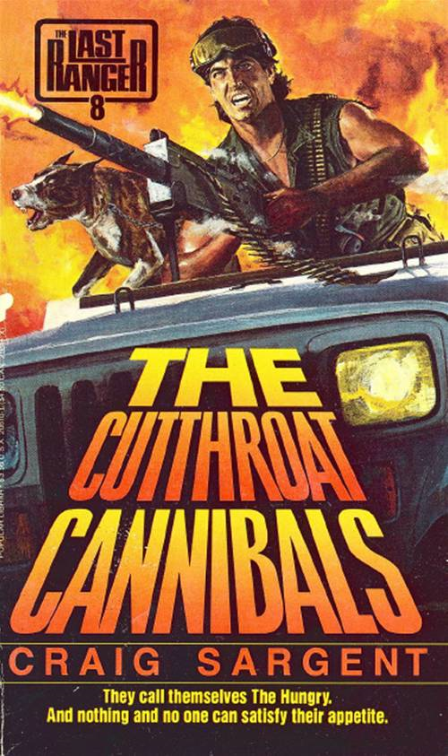 Last Ranger: The Cutthroat Cannibals - Book #8