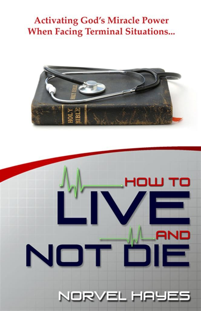 How to Live & Not Die