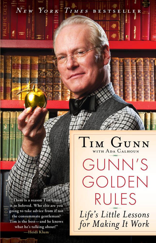 Gunn's Golden Rules By: Tim Gunn