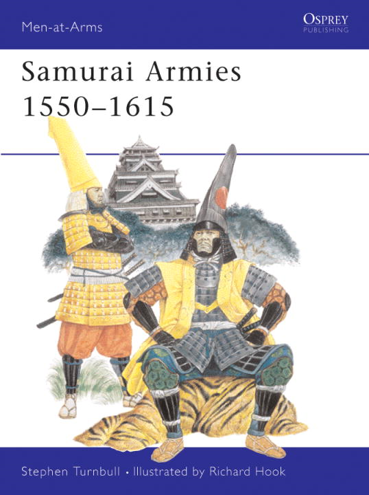 Samurai Armies 1550-1615