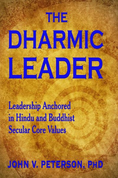 The Dharmic Leader: Leadership Anchored in Hindu and Buddhist Secular Core Values