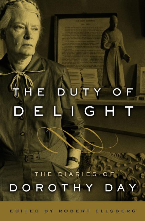 The Duty of Delight By: Dorothy Day