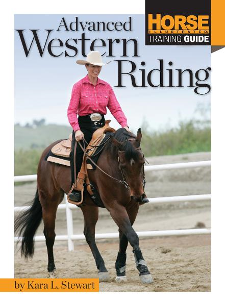 Advanced Western Riding By: Kara L Stewart