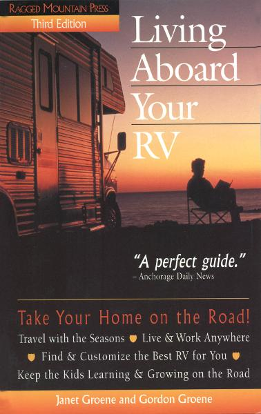 Living Aboard Your RV By: Gordon Groene,Janet Groene