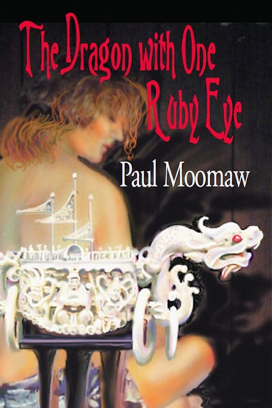 Paul Moomaw - The Dragon with One Ruby Eye (The Adam Pray Adventure Series #1)