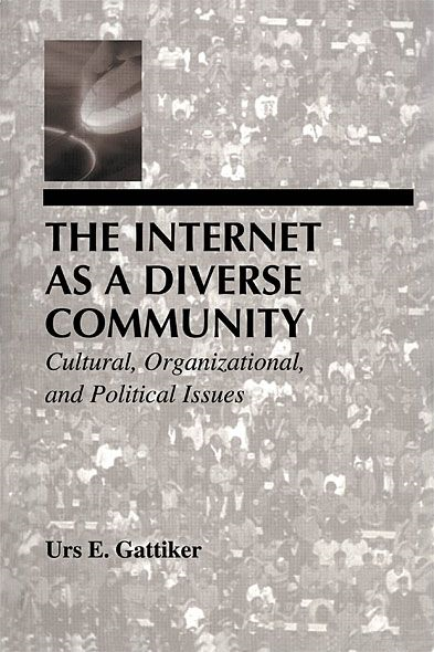 The Internet As A Diverse Community Cultural,  Organizational,  and Political Issues