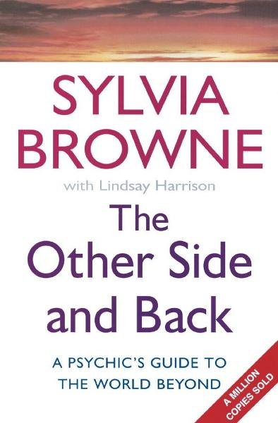 The Other Side And Back A psychic's guide to the world beyond