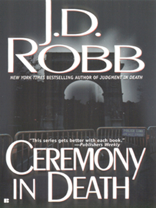 Ceremony in Death By: J.D. Robb,Nora Roberts