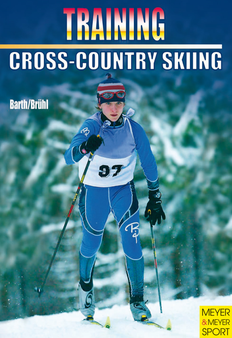 Training Cross-Country Skiing By: Katrin Barth, Berndt Barth