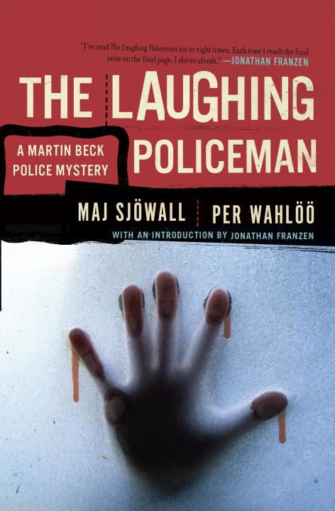 The Laughing Policeman By: Maj Sjowall,Per Wahloo