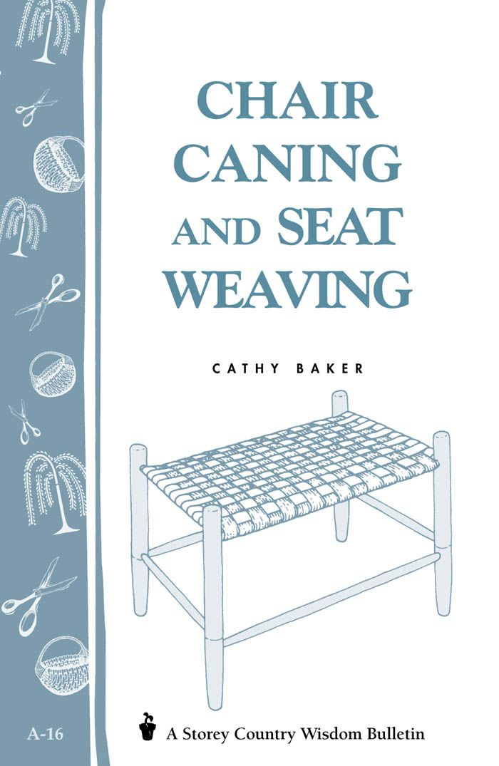 Chair Caning and Seat Weaving By: Cathy Baker