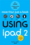 Using iPad 2 (covers iOS 5) By: Bud E. Smith