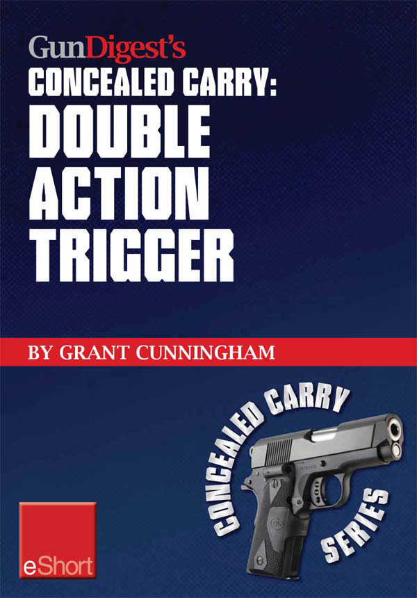 Gun Digest?s Double Action Trigger Concealed Carry eShort: Learn how double action vs. single action revolver shooting techniques are affected by grip