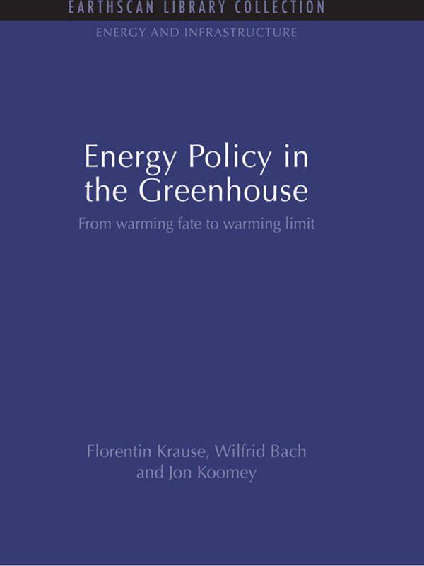 Energy Policy in the Greenhouse From warming fate to warming limit