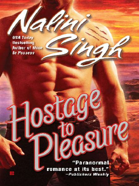 Hostage to Pleasure By: Nalini Singh