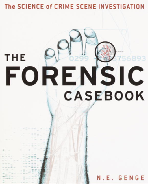 The Forensic Casebook By: Ngaire E. Genge
