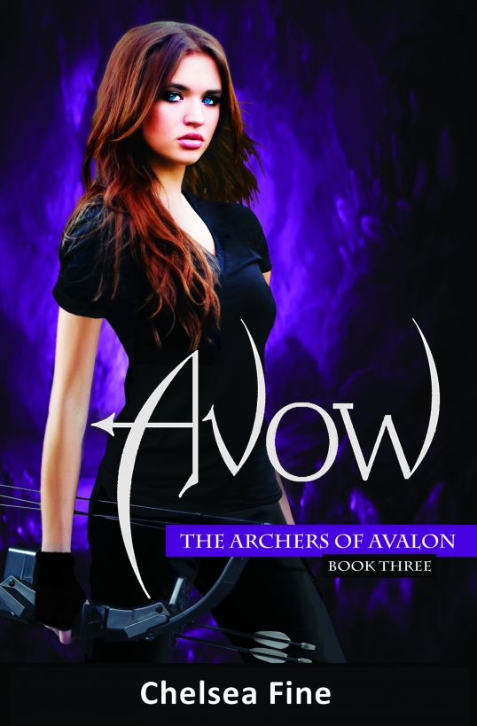 Avow (The Archers of Avalon, Book Three) By: Chelsea Fine