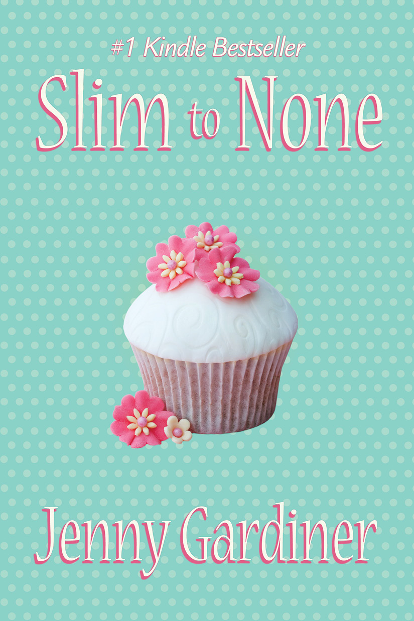 Slim to None By: Jenny Gardiner