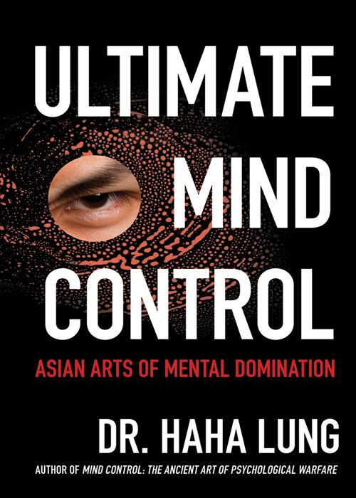 Ultimate Mind Control By: Chris Prowant,Dr. Haha Lung