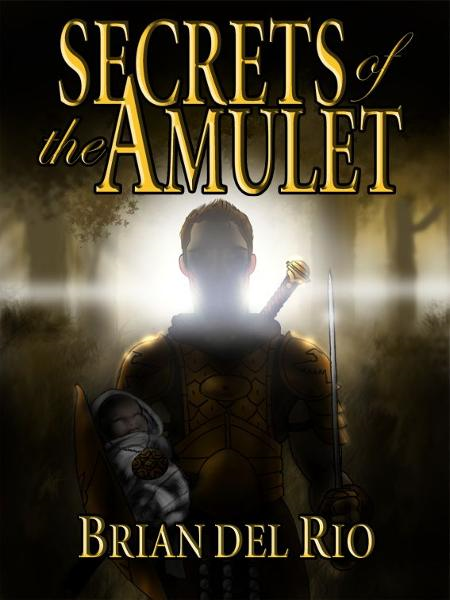 Exelorn: Secrets of the Amulet By: Brian del Rio