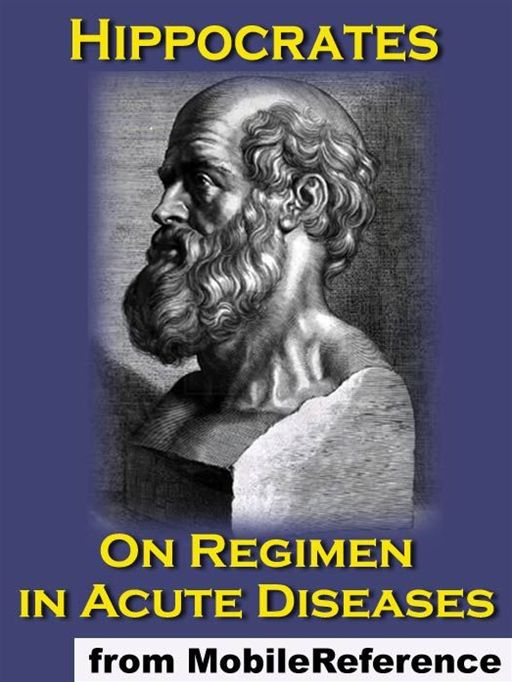 On Regimen In Acute Diseases  (Mobi Classics) By: Hippocrates,Francis Adams (Translator)