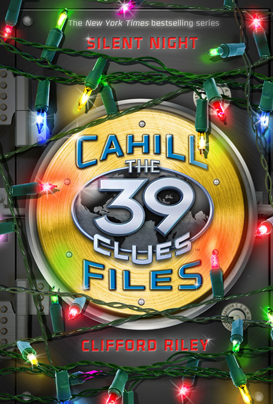 The 39 Clues: Cahill Files: Silent Night By: Clifford Riley