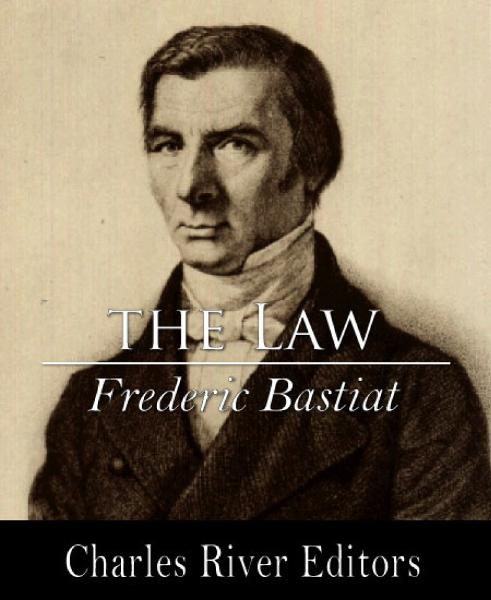 The Law By: Frederic Bastiat