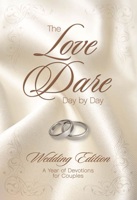 The Love Dare Day by Day: Wedding Edition By: Alex Kendrick,Stephen Kendrick