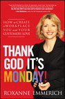 Thank God It¿s Monday!: How to Create a Workplace You and Your Customers Love
